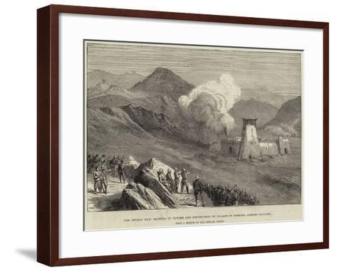 The Afghan War, Blowing Up Towers and Destruction of Village of Kassaba, Afreedi Country--Framed Art Print