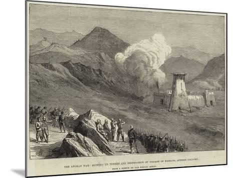 The Afghan War, Blowing Up Towers and Destruction of Village of Kassaba, Afreedi Country--Mounted Giclee Print