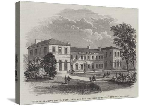 Woodhouse-Grove School, Near Leeds, for the Education of Sons of Methodist Ministers--Stretched Canvas Print