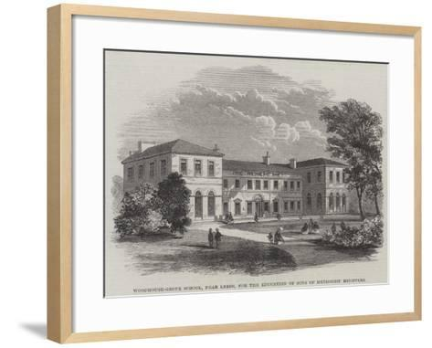 Woodhouse-Grove School, Near Leeds, for the Education of Sons of Methodist Ministers--Framed Art Print