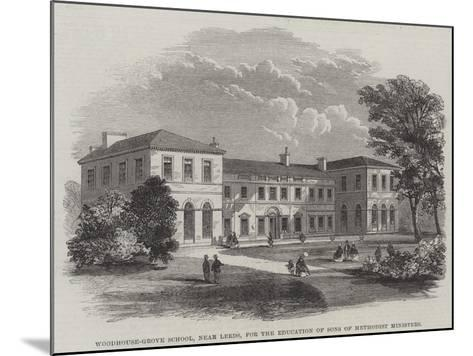 Woodhouse-Grove School, Near Leeds, for the Education of Sons of Methodist Ministers--Mounted Giclee Print