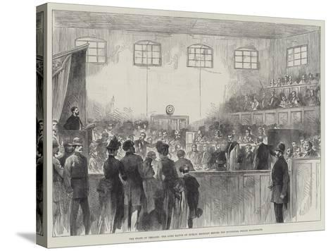 The State of Ireland, the Lord Mayor of Dublin Brought before the Divisional Police Magistrate--Stretched Canvas Print