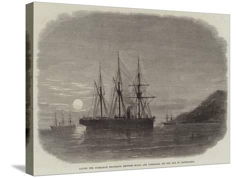 Laying the Submarine Telegraph Between Malta and Gibraltar, Off the Isle of Pantellaria--Stretched Canvas Print