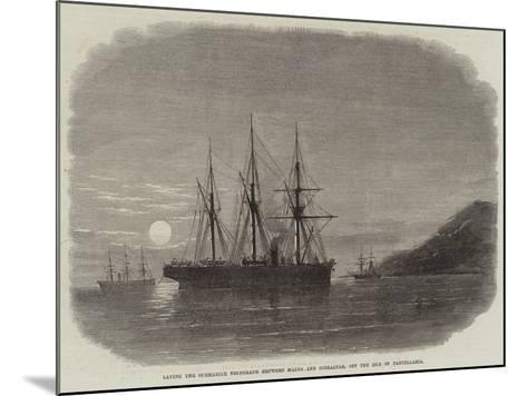 Laying the Submarine Telegraph Between Malta and Gibraltar, Off the Isle of Pantellaria--Mounted Giclee Print