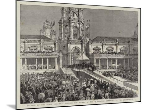 Opening of the Royal Holloway College for Women by the Queen, the Ceremony in the Quadrangle--Mounted Giclee Print