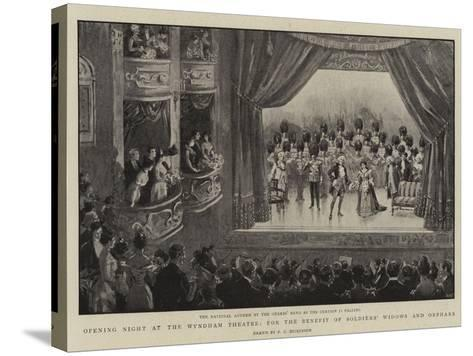Opening Night at the Wyndham Theatre, for the Benefit of Soldiers' Widows and Orphans--Stretched Canvas Print