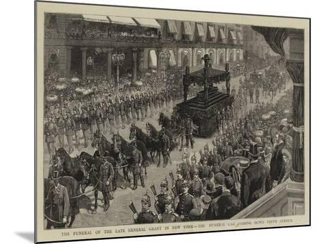 The Funeral of the Late General Grant in New York, the Funeral Car Passing Down Fifth Avenue--Mounted Giclee Print