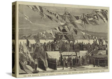 The New Harbour Works at Quebec, Canada, Hrh the Princess Louise Laying the Foundation Stone--Stretched Canvas Print