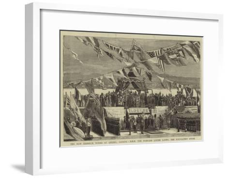 The New Harbour Works at Quebec, Canada, Hrh the Princess Louise Laying the Foundation Stone--Framed Art Print
