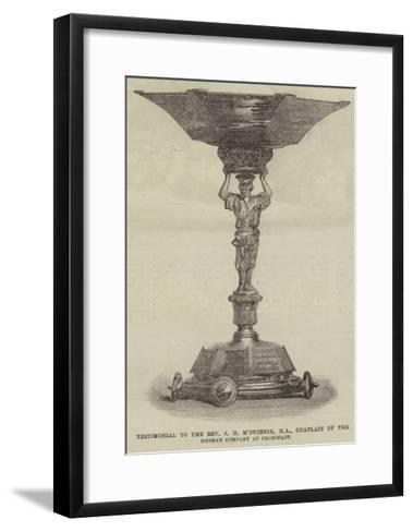 Testimonial to the Reverend J H M'Swinnie, Ma, Chaplain of the Russian Company at Cronstadt--Framed Art Print