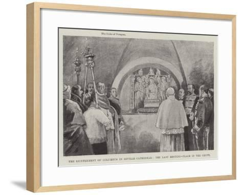 The Reinterment of Columbus in Seville Cathedral, the Last Resting-Place in the Crypt--Framed Art Print