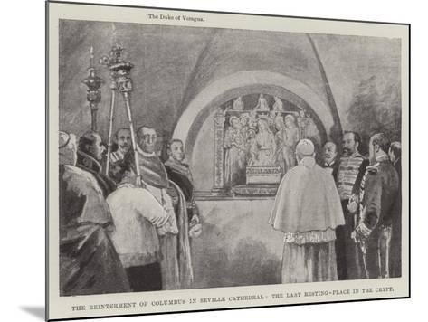 The Reinterment of Columbus in Seville Cathedral, the Last Resting-Place in the Crypt--Mounted Giclee Print