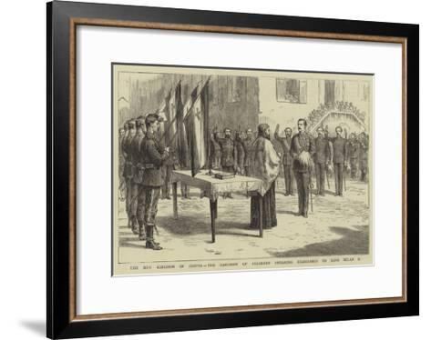 The New Kingdom of Servia, the Garrison of Belgrade Swearing Allegiance to King Milan I--Framed Art Print