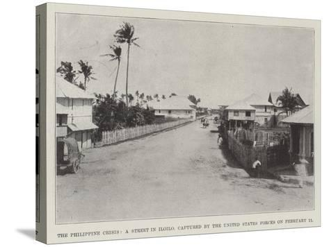 The Philippine Crisis, a Street in Iloilo, Captured by the United States Forces on 11 February--Stretched Canvas Print