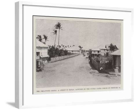 The Philippine Crisis, a Street in Iloilo, Captured by the United States Forces on 11 February--Framed Art Print