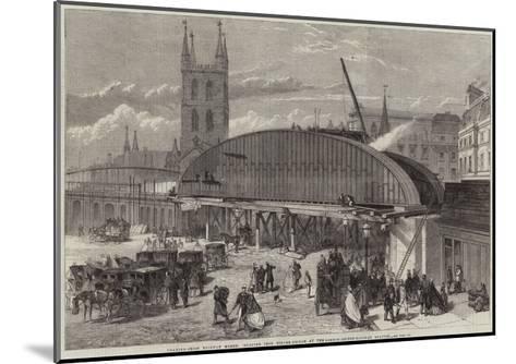Charing-Cross Railway Works, Monster Iron Girder-Bridge at the London-Bridge Railway Station--Mounted Giclee Print