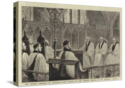 The Church Congress at Newcastle, the Bishops at the Opening Service in St Nicholas Church--Stretched Canvas Print