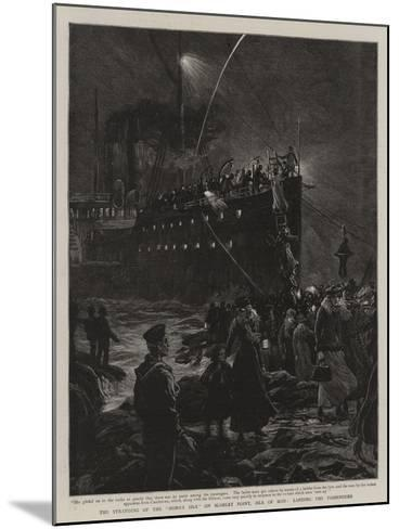 The Stranding of the Mona's Isle on Scarlet Point, Isle of Man, Landing the Passengers--Mounted Giclee Print