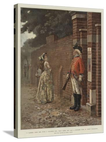 I Looked Upon Her with a Soldier's Eye; That Liked, But Had a Rougher Task in Hand, Shakespeare--Stretched Canvas Print