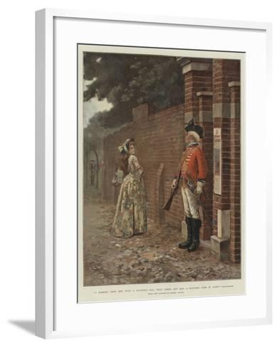 I Looked Upon Her with a Soldier's Eye; That Liked, But Had a Rougher Task in Hand, Shakespeare--Framed Art Print