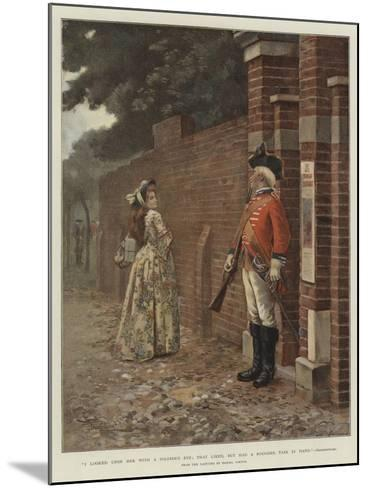 I Looked Upon Her with a Soldier's Eye; That Liked, But Had a Rougher Task in Hand, Shakespeare--Mounted Giclee Print