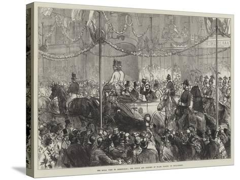 The Royal Visit to Birmingham, the Prince and Princess of Wales Passing Up Bull-Street--Stretched Canvas Print