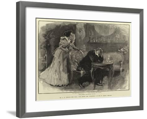 Mr a W Pinero's New Play, The Second Mrs Tanqueray, at the St James's Theatre--Framed Art Print