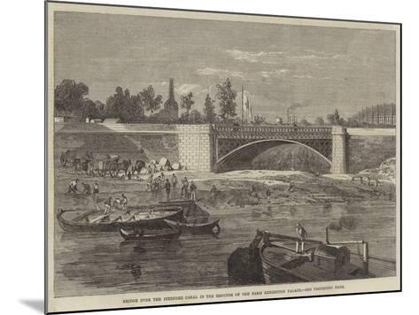 Bridge over the Intended Canal in the Grounds of the Paris Exhibition Palace--Mounted Giclee Print
