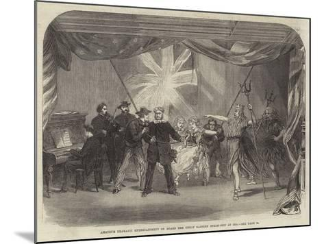 Amateur Dramatic Entertainment on Board the Great Eastern Steam-Ship at Sea--Mounted Giclee Print