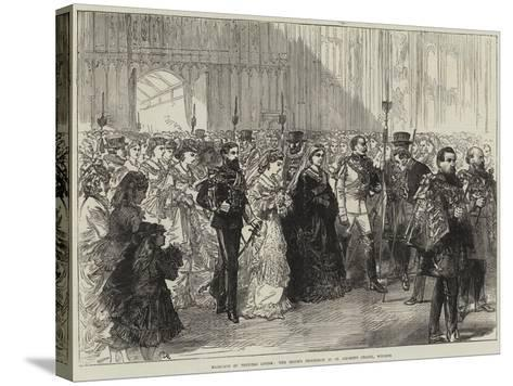 Marriage of Princess Louise, the Bride's Procession in St George's Chapel, Windsor--Stretched Canvas Print