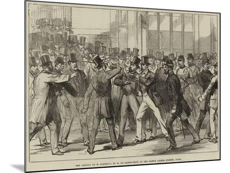 The Assault on M Gambetta by M De Sainte-Croix at the Sainte Lazare Station, Paris--Mounted Giclee Print