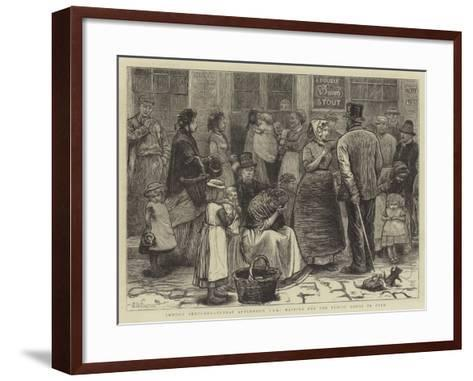 London Sketches, Sunday Afternoon, 1 Pm, Waiting for the Public House to Open--Framed Art Print