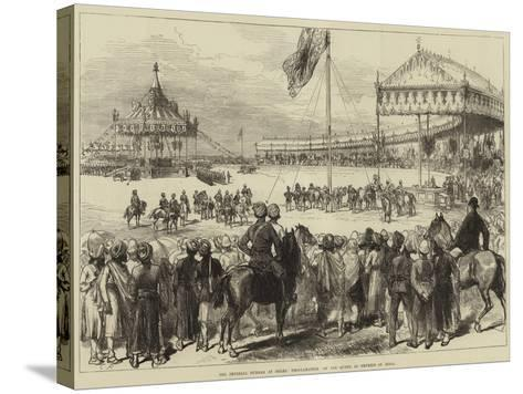 The Imperial Durbar at Delhi, Proclamation of the Queen as Empress of India--Stretched Canvas Print
