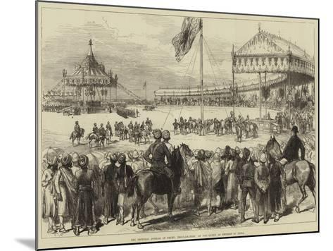 The Imperial Durbar at Delhi, Proclamation of the Queen as Empress of India--Mounted Giclee Print