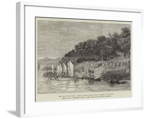 The War in the Soudan, General Earle's Landing-Place at Hamdab, on the Nile--Framed Art Print