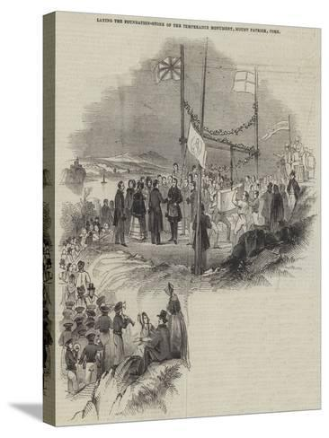 Laying the Foundation-Stone of the Temperance Monument, Mount Patrick, Cork--Stretched Canvas Print