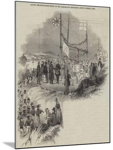 Laying the Foundation-Stone of the Temperance Monument, Mount Patrick, Cork--Mounted Giclee Print