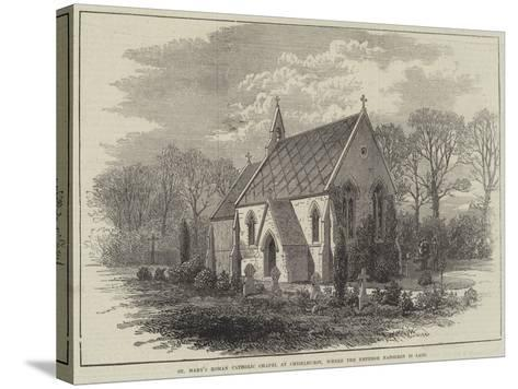 St Mary's Roman Catholic Chapel at Chiselhurst, Where the Emperor Napoleon Is Laid--Stretched Canvas Print