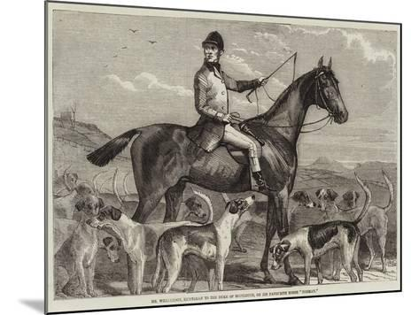 Mr Williamson, Huntsman to the Duke of Buccleuch, on His Favourite Horse Norman--Mounted Giclee Print