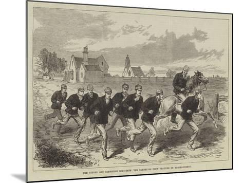 The Oxford and Cambridge Boat-Race, the Cambridge Crew Training on Barnes-Common--Mounted Giclee Print
