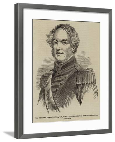Vice-Admiral Deans Dundas, Cb, Commander-In-Chief of the Mediterranean Squadron--Framed Art Print