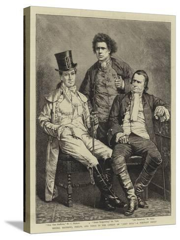 Messers Mathews, Phelps, and Toole in the Comedy of John Bull, a Portrait Group--Stretched Canvas Print