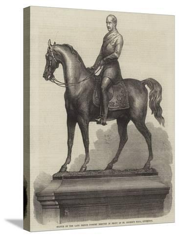 Statue of the Late Prince Consort Erected in Front of St George's Hall, Liverpool--Stretched Canvas Print