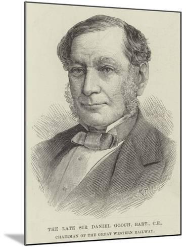 The Late Sir Daniel Googh, Baronet, Ce, Chairman of the Great Western Railway--Mounted Giclee Print