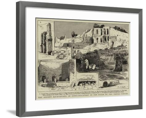 The Recent Excavations in Rome, Discovery of the House of the Vestal Virgins--Framed Art Print