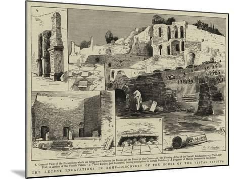 The Recent Excavations in Rome, Discovery of the House of the Vestal Virgins--Mounted Giclee Print