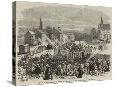 The Riot at Mold, Flintshire, Attack on the Soldiers at the Railway Station--Stretched Canvas Print