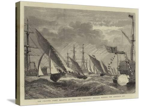 The Channel Fleet Regatta at Vigo, the Sultan'S Pinnace Winning the Admiral's Cup--Stretched Canvas Print