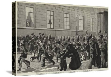 The Emperor William's Eighty-Eighth Birthday, the Daily March Past of the Guards--Stretched Canvas Print