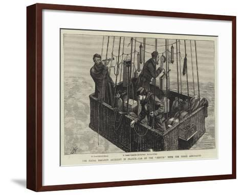 The Fatal Balloon Accident in France, Car of the Zenith with the Three Aeronauts--Framed Art Print